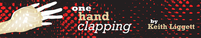 One Hand Clapping Installment 1